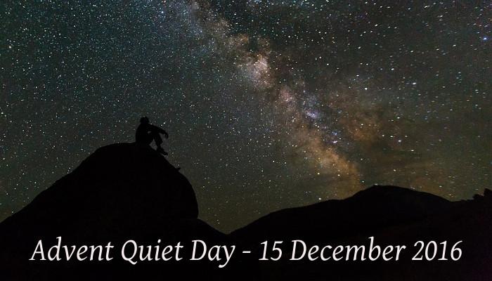 Advent Quiet Day - 15 December 2016
