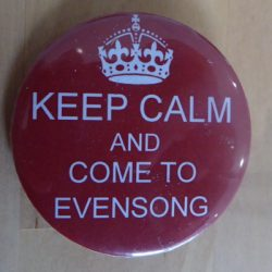 Keep Calm and come to Evensong
