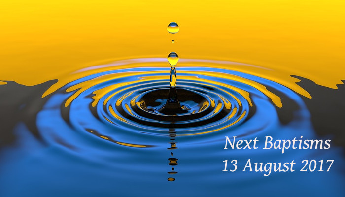Next baptisms 13 August 2017