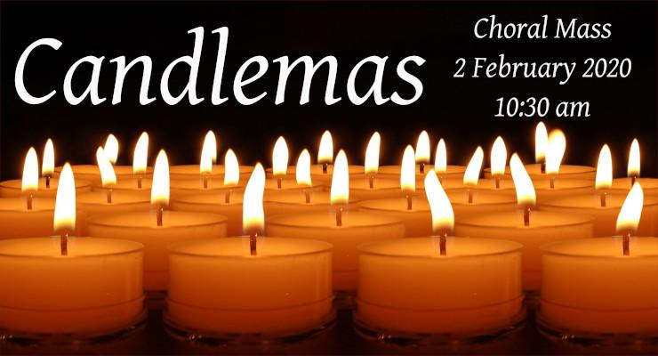 Candlemas 2020 - Choral Mass at 10.30 am