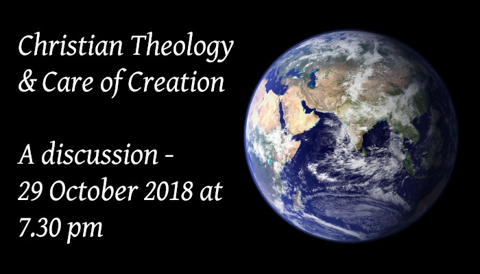 Care of Creation - a discussion 29 October 2018 at 7.30 pm